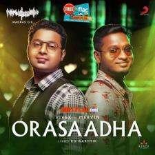 Vivek-Mervin ORASAADHA SONGS